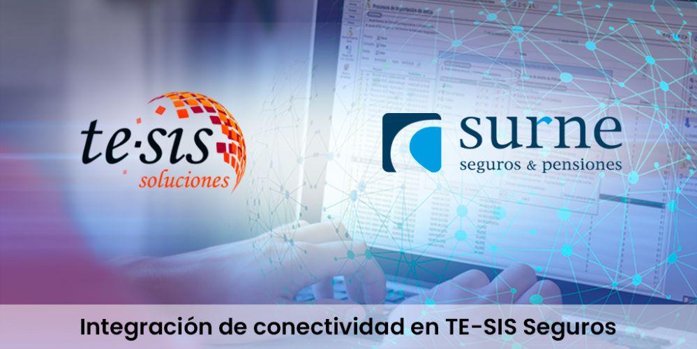 TE-SIS integra la conectividad de Surne. Noticias de seguros