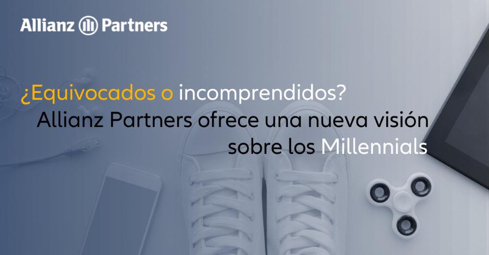 ¿Equivocados o incomprendidos? Allianz Partners ofrece una nueva visión sobre los 'Millennials'.