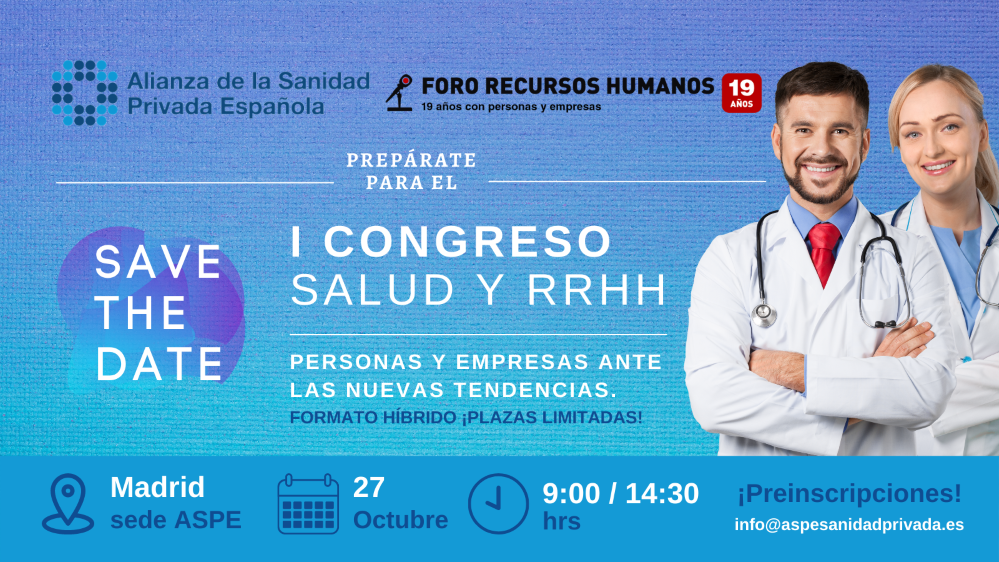 ASPE y Foro Recursos Humanos ponen en marcha el I Congreso de Salud y Recursos Humanos.