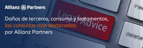 Daños de terceros, consumo y testamentos, las consultas más recibidas por Allianz Partners.